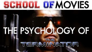 The Psychology of The Terminator