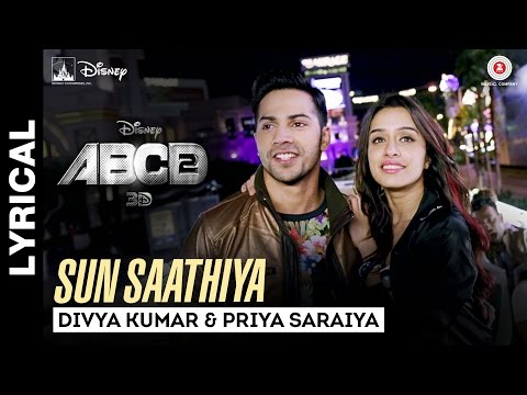 Sun Saathiya - Song with Lyrics - Disney's ABCD 2 - Varun Dhawan - Shraddha Kapoor   Sachin - Jigar