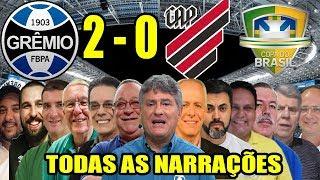 Todas as narrações - Grêmio 2 x 0 Athletico-PR / Copa do Brasil 2019