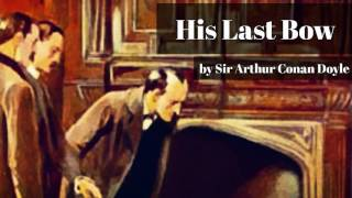 His Last Bow by Sir Arthur Conan Doyle