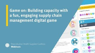 Game on: Building capacity with a fun, engaging supply chain management digital game