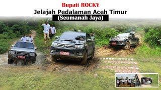 BUPATI ROCKY JELAJAH PEDALAMAN ACEH TIMUR (Seumanah Jaya)