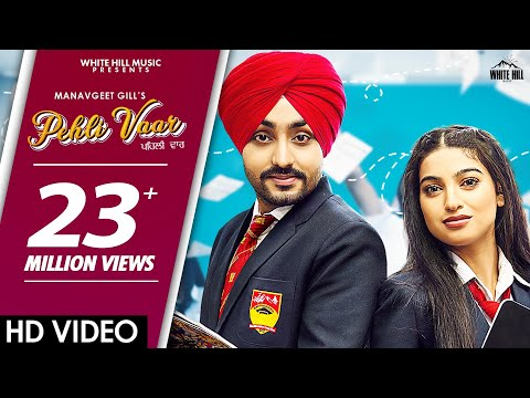 PEHLI VAAR (Official Video) | Manavgeet Gill | New Punjabi Love Song 2019 / 2020 | White Hill Music