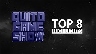 Quito Game Show | Top 8 Highlights