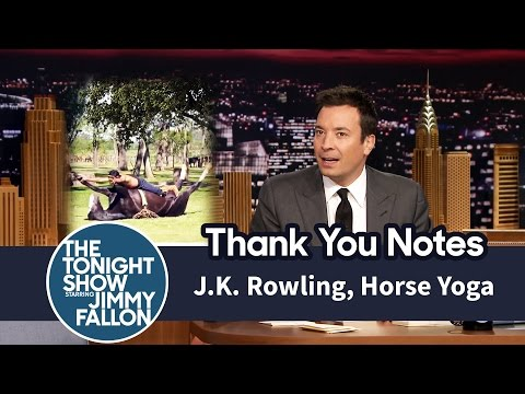 Thank You Notes:J.K. Rowling, Horse Yoga