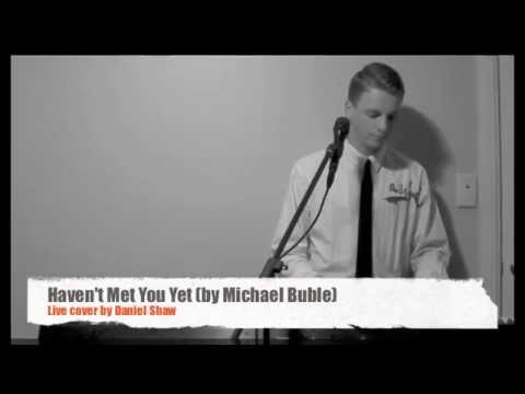 Haven't met you yet by Michael Buble (Live Cover by Daniel Shaw)