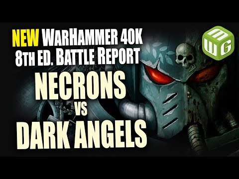 Necrons vs Dark Angels Warhammer 40k 8th Edition Battle Report Ep 13