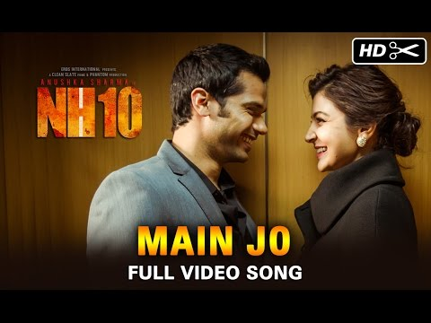Main Jo Official (Video Song) | NH10 | Anushka Sharma & Neil Bhoopalam