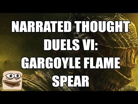 Narrated Thought Duels VI: Gargoyle Flame Spear