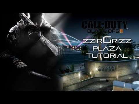 BO2: zzirGrizz Plaza Tutorial