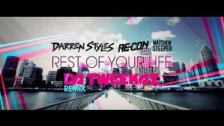 Darren Styles amp Re-Con ft Matthew Steeper - Rest Of Your Life Da Tweekaz Remix