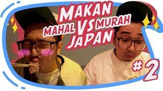 MAKAN MAHAL vs MAKAN MURAH Di Jepang [ Japan Vlog #2 ]
