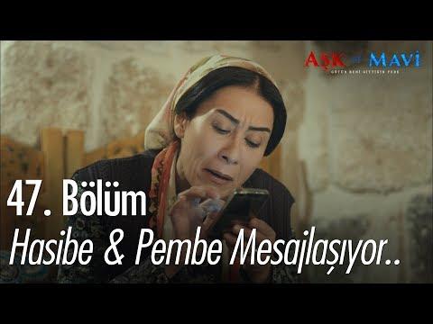 Hasibe & Pembe mesajlaşıyor.. - Aşk ve Mavi 47. Bölüm