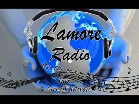 Lamore Radio Mix Greek Music Vol1 By DJ  MiTsAkoS  / NonStopGreekMusic