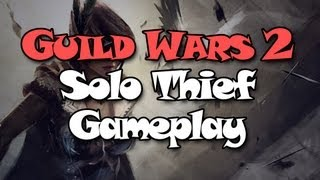 Guild Wars 2: Thief Solo Adventure - Dual Pistols Are Awesome!