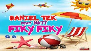 Daniel Tek Ft. Natt - Fiky Fiky (Video Cover)OUT 24 JULY 2017!!!!