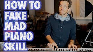 How to Fake Mad Piano Skill