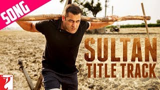 Download Sultan Title Song | Salman Khan | Anushka Sharma | Sukhwinder Singh | Shadab Faridi 3Gp Mp4