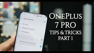 OnePlus 7 Pro Tips and Tricks - Part 1 - Gestures, Buttons, Off-screen gesture features