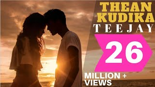 Thean Kudika | TeeJay ft Pragathi Guruprasad | Official Music Video