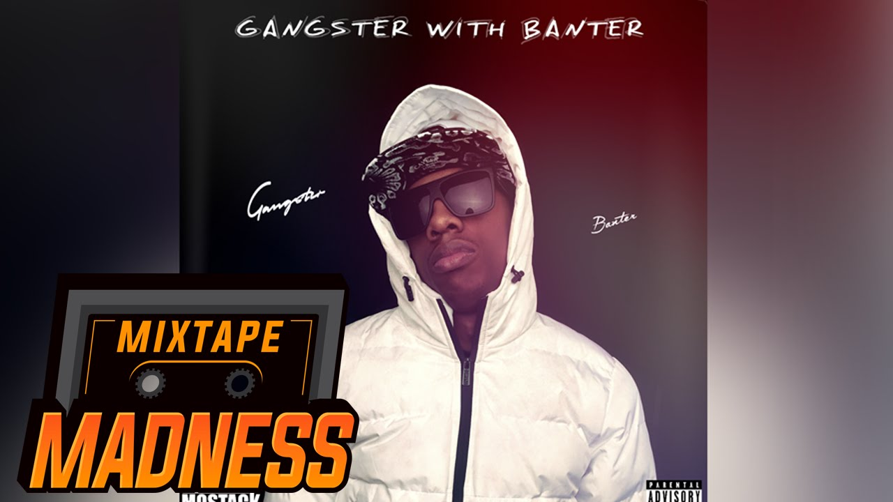 MoStack - Gangster With Banter (Full Mixtape) | Mixtape Madness
