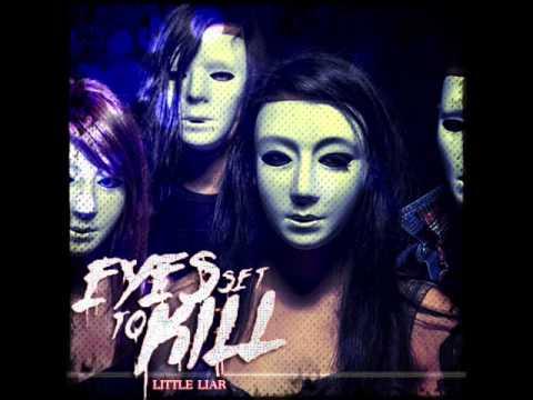Eyes Set To Kill - Little Liar