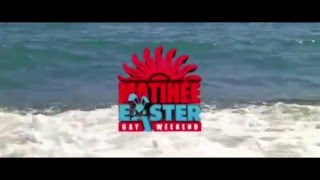 MATINÉE EASTER GAY WEEKEND 2016 PROMO VIDEO
