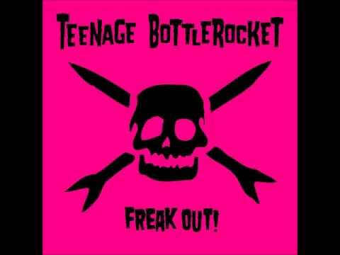 Teenage Bottlerocket - Freak Out