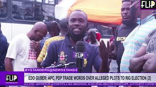 EDO GUBER: APC, PDP TRADE WORDS OVER ALLEGED PLOTS TO RIG ELECTION (part 2)