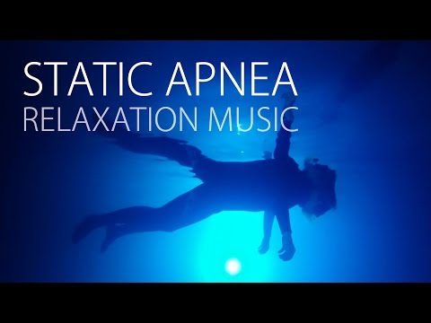 Freediving: Static Apnea Relaxation Music - Hold Your Breath Longer