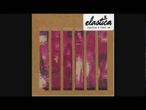 How He Wrote Elastica Man // Elastica - 6 Track EP