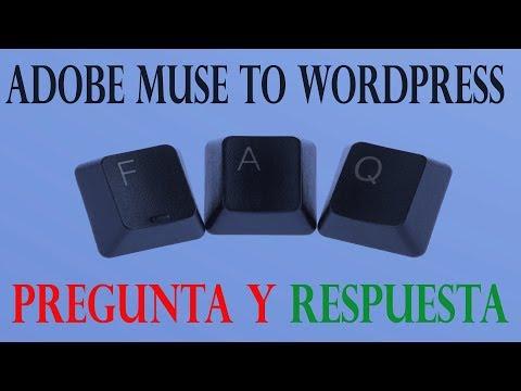 Adobe Muse to Wordpress- Preguntas más frecuentes (FAQ)