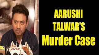 Irfan Khan's special interview for the movie TALVAR   AARUSHI TALWAR MURDER CASE.