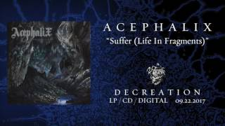 ACEPHALIX - Suffer (Life In Fragments) (audio)