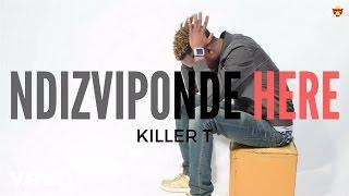 Killer T - Ndizviponde Here? (Official Audio)