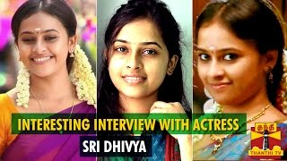 Interesting Interview With Actress Sri Divya - Thanthi TV