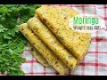 Moringa Weight Loss Roti - Indian Flat Bread - How To Lose Weight With Moringa - Skinny Recipes