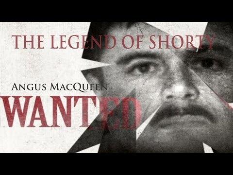 THE LEGEND OF SHORTY - El Chapo Cartel Documentary