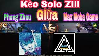 Liên Quân | Kèo Solo Giữa Phong Zhou Vs Max Moba Game - Solo Zill Vs Zill - Không Xem Thì Phí