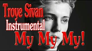 Download Lagu My My My! - Troye Sivan | Instrumental Gratis STAFABAND