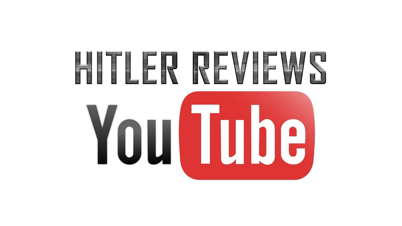 Hitler Reviews: YouTube