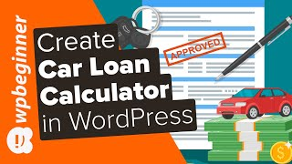 How to Create an Auto Loan / Car Payment Calculator in WordPress