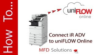 How to add Canon iR ADV on uniFLOW Online - MFD Solutions