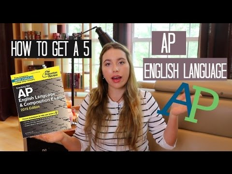 HOW TO GET A 5: AP English Language and Composition