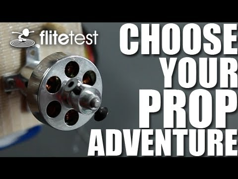Flite Test - Choose Your Prop - PROJECT