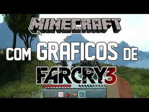 Minecraft com Gráficos de Far Cry 3 [HD]