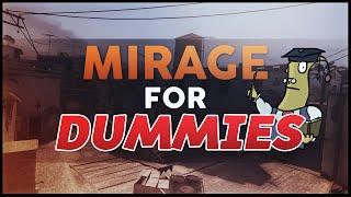 CS:GO - MIRAGE FOR DUMMIES!
