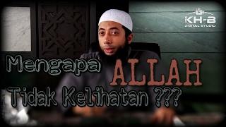 Penjelasan Ust. Khalid , Mengapa ALLAH tidak Kelihatan ??