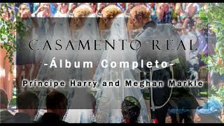 Musicas Album Completo Casamento Real Harry E Meghan Markle Full Royal Wedding 2018