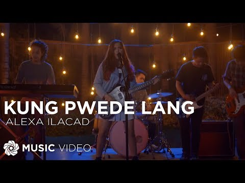 Alexa Ilacad - Kung Pwede Lang (Official Music Video)